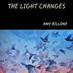 The Light Changes | Amy Billone