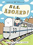 All Aboard!, Rebecca Kai Dotlich, 0385754205