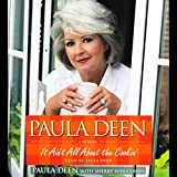 Paula Deen: It Ain't All About the Cookin': A Memoir