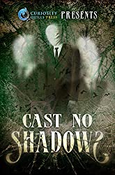 Curiosity Quills Presents: Cast No Shadows