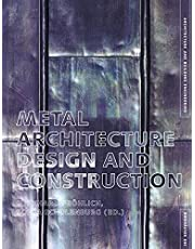 Metal Architecture: Design and Construction