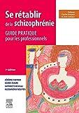 Se rétablir de la schizophrénie: Guide pratique pour les professionnels