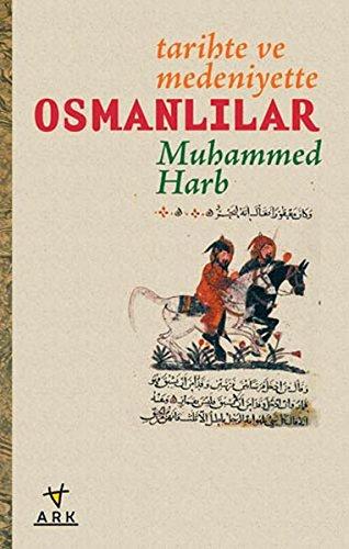 Tarihte ve Medeniyette Osmanlilar