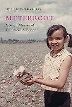 Bitterroot: A Salish Memoir of Transracial Adoption (American Indian Lives)