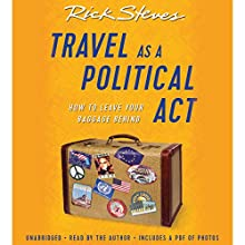Travel as a Political Act Audiobook by Rick Steves Narrated by Rick Steves