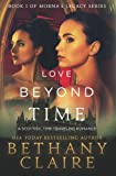Love Beyond Time: A Scottish Time-Traveling Romance (Book 1 of Morna's Legacy Series) by  Bethany Claire in stock, buy online here