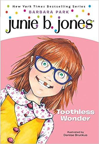 Junie B., First Grader: Toothless Wonder (Junie B. Jones, Book 20)