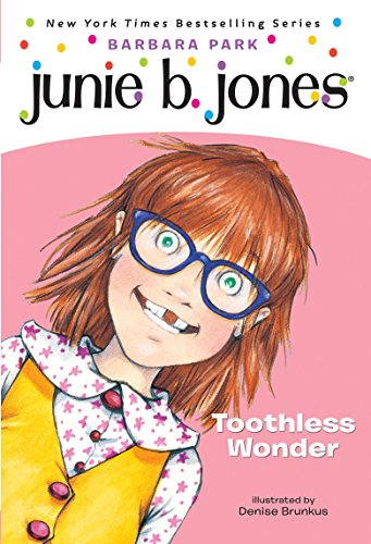 Junie B., First Grader: Toothless Wonder (Junie B. Jones, No. ()