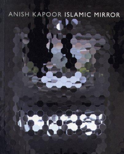 Islamic Mirror: Anish Kapoor Agustin Escolano Benito