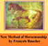 Method of Horsemanship [Illustrated] Including the Breaking and Training of Horses, with Instructions for Obtaining a Good Seat