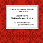 Die schönsten Weihnachtsgeschichten | Theodor Storm,Hans Christian Andersen,Rainer Maria Rilke