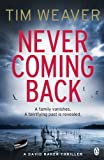 Front cover for the book Never Coming Back by Tim Weaver