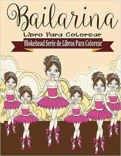 Bailarina Libros Para Colorear Blokehead Serie De Libros Para