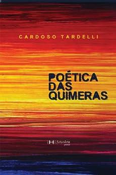 Poética das Quimeras por [Tardelli, Cardoso]