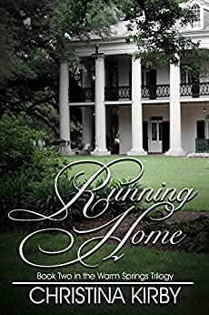 Running Home (Warm Springs Trilogy Book 2) by [Kirby, Christina]