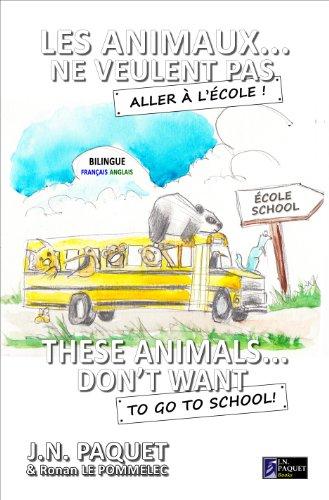 Les Animaux Ne Veulent Pas Aller A L Ecole Bilingue Francais Anglais Le Livre Des Animaux Bilingue T 4 French Edition