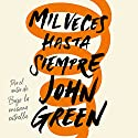 Mil veces hasta siempre [Turtles All the Way Down] Audiobook by John Green Narrated by Carla Barreto