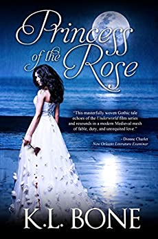 Princess of the Rose (The Black Rose Book 6) by [Bone, K.L.]