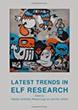 Latest Trends in Elf Research, Alasdair Archibald, Alessia Cogo and Jennifer Jenkins, 1443832995
