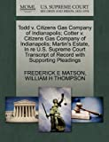 img - for Todd v. Citizens Gas Company of Indianapolis; Cotter v. Citizens Gas Company of Indianapolis; Martin's Estate, In re U.S. Supreme Court Transcript of Record with Supporting Pleadings book / textbook / text book