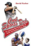 Cool Sports Dad, David Fischer, 1602399654
