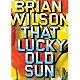 Brian Wilson: That Lucky Old Sun