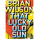 Brian Wilson: That Lucky Old Sun