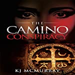 The Camino Conspiracy: The Chronicles of Terror, Book 4 | KJ McMurray