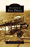 Aviation in San Diego, Katrina Pescador and Alan Renga, 073854759X