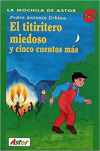 Amazon.com: El Titiritero Miedoso Y Cinco Cuentos Mas: Series 46 (Spanish Edition) (9788482391205): Pedro Antonio Urbina: Books