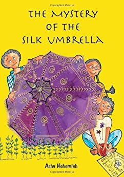 The Mystery of the Silk Umbrella by [Nehemiah, Asha]