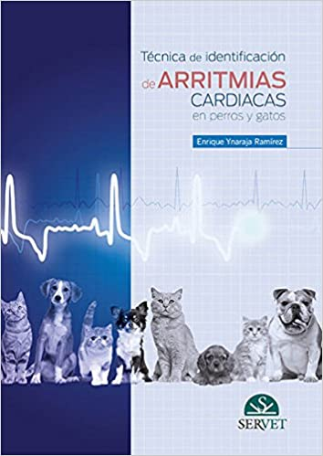 Técnicas de identificación de arritmias cardiacas en perros y gatos - Libros de veterinaria - Editorial Servet: Amazon.es: Enrique Ynaraja Ramírez: Libros