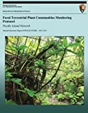 Focal Terrestrial Plant Communities Monitoring Protocol: Pacific Island Network, Alison Ainsworth and Paul Berkowitz, 1492330574