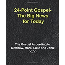24-Point Gospel: The Big News for Today
