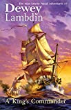 A King's Commander: The Alan Lewrie Naval Adventures #7
