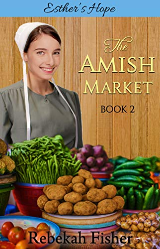 Pdf Spirituality Esther's Hope (The Amish Market Book 2)