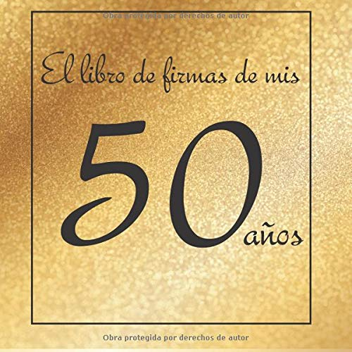 El libro de firmas de mis 50 años: ¡Feliz cumpleaños ...