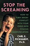 Stop the Screaming, Carl E. Pickhardt, 0230606458