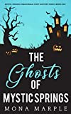 The Ghosts of Mystic Springs (Mystic Springs Paranormal Cozy Mystery Series) by  Mona Marple in stock, buy online here