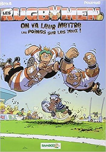 Livre gratuits en ligne Les Rugbymen T1: On va leur mettre les poings sur les yeux pdf