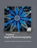 Practical Digital Photomicrography, Brian Matsumoto, 1933952075