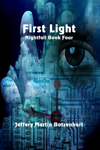 First Light (Nightfall Book 4) by [Botzenhart, Jeffery Martin]
