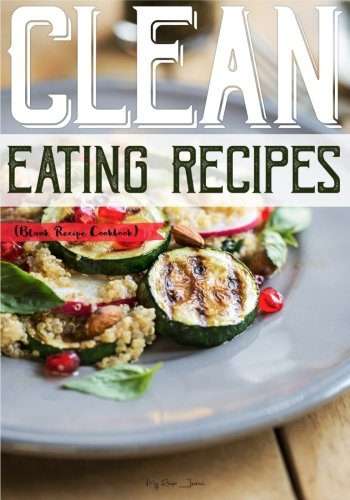 Clean Eating Recipes: Blank Recipe Cookbook, 7 x 10, 100 Blank Recipe Pages pdf epub