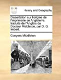 dissertation sur l origine de l imprimerie en angleterre traduite de l anglais du docteur middleton par d g imbert french edition