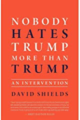 Nobody Hates Trump More Than Trump: An Intervention Paperback