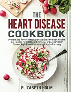 The Heart Disease Cookbook Prevent And Reverse With 100 Healthy Diet Recipes