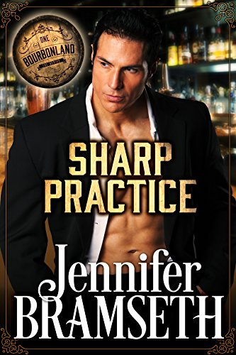 Sharp Practice: Bourbonland Book 1 by [Bramseth, Jennifer]