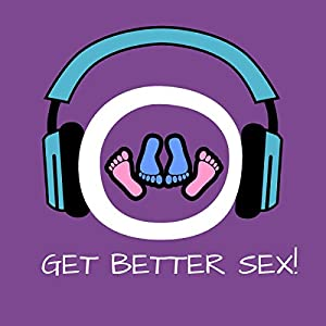 Get Better Sex! More Lust and Passion by Hypnosis Audiobook