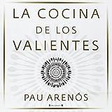 La Cocina de Los Valientes, Pau Arenos, 8466649727