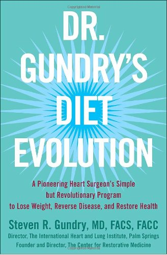 Book: Dr. Gundry's Diet Evolution - Turn Off the Genes That Are Killing You - And Your Waistline - And Drop the Weight for Good by Dr. Steven R. Gundry